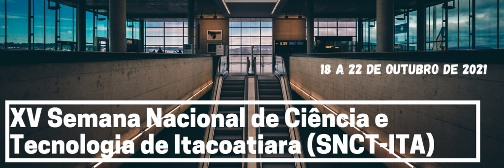 XV Semana Nacional de Ciência e Tecnologia 2021 – SNCT-ITA